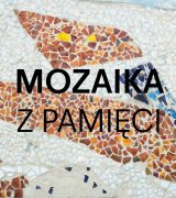 """Fundacja Malta zaprasza do """"Mozaiki z pamięci"""""""