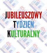 Jubileuszowy Tydzień Kulturalny