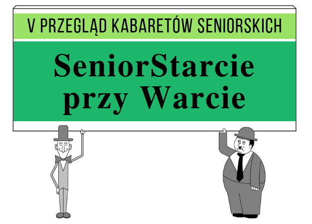 SeniorStarcie przy Warcie – V Przegląd Kabaretów Seniorskich
