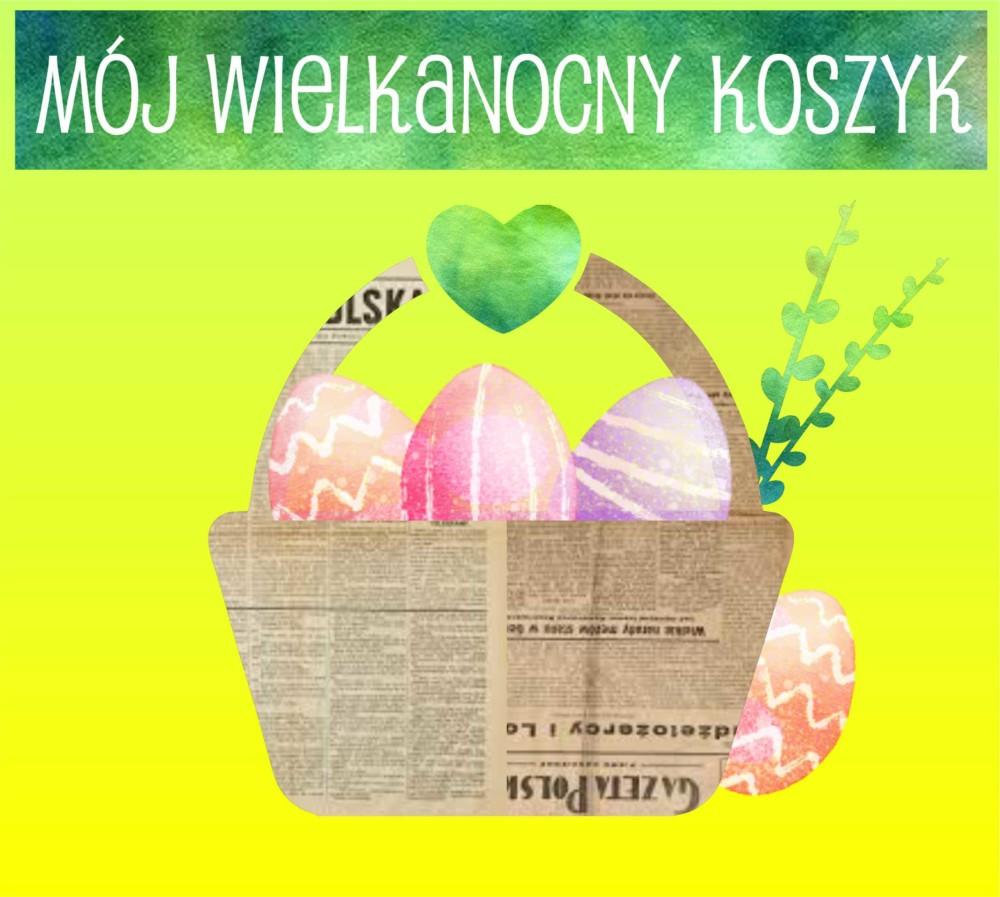 Mój Wielkanocny Koszyk – wernisaż dziecięcych prac plastycznych