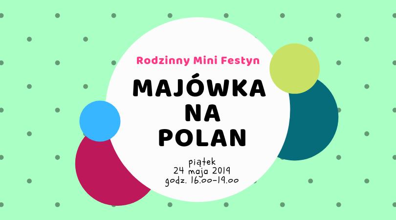 Majówka na Polan- rodzinny mini festyn